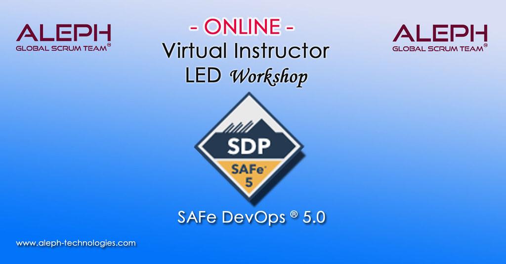 SAFe DevOps   SDP   Certification Course   Virtual Instructor Led Workshop  Aleph Global Scrum Team  
