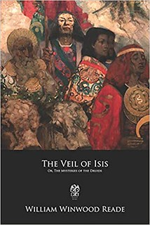 The Veil of Isis: Or, The Mysteries of the Druids - William Winwood Reade