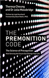 The Premonition Code: The Science of Precognition: How Sensing the Future Can Change Your Life  - Theresa Cheung