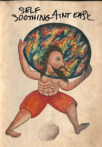 A drawing on antique paper shows a shirtless, bearded figure with bare feet and red trousers supporting a large, rainbow-colored boulder on his shoulders. Above this figure, the words 'Self-Soothing Ain't Easy' are written in black magic marker.