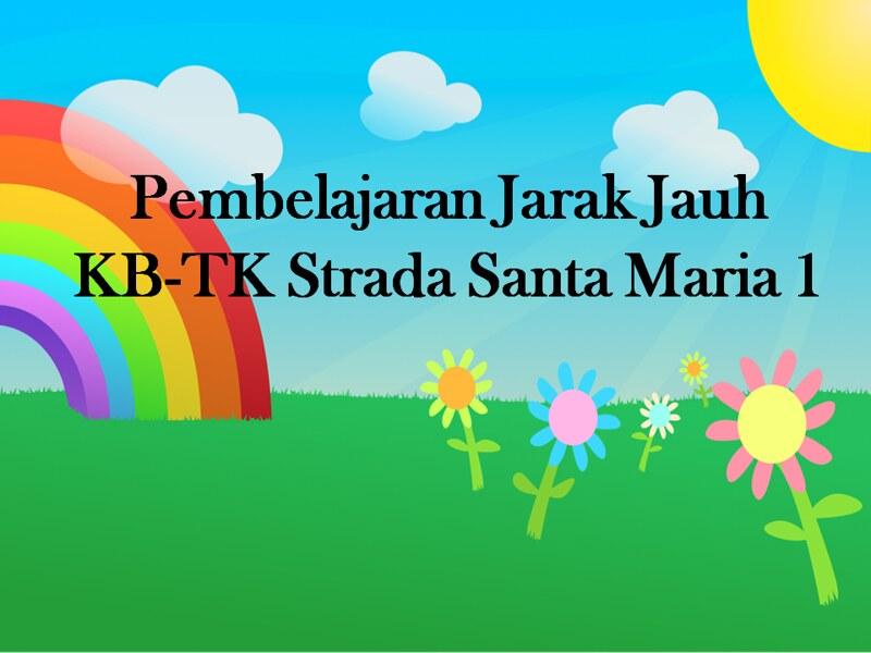 Pembelajaran Jarak Jauh di KB-TK Strada Santa Maria 1