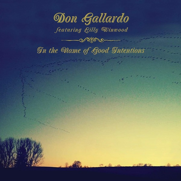 Don Gallardo - In The Name Of Good Intentions