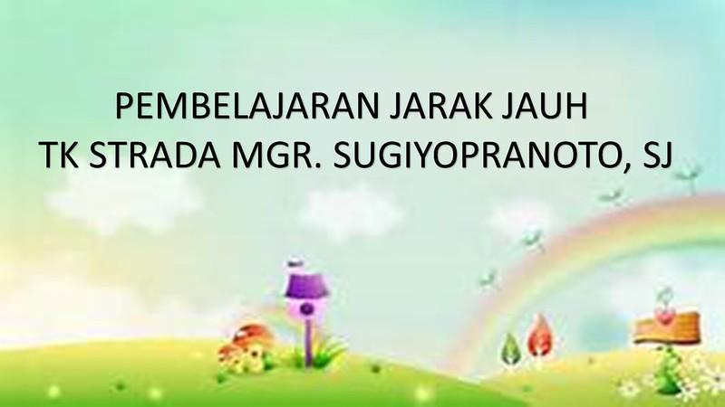 Pembelajaran Jarak Jauh    TK Strada Mgr. Sugiyopranoto, SJ