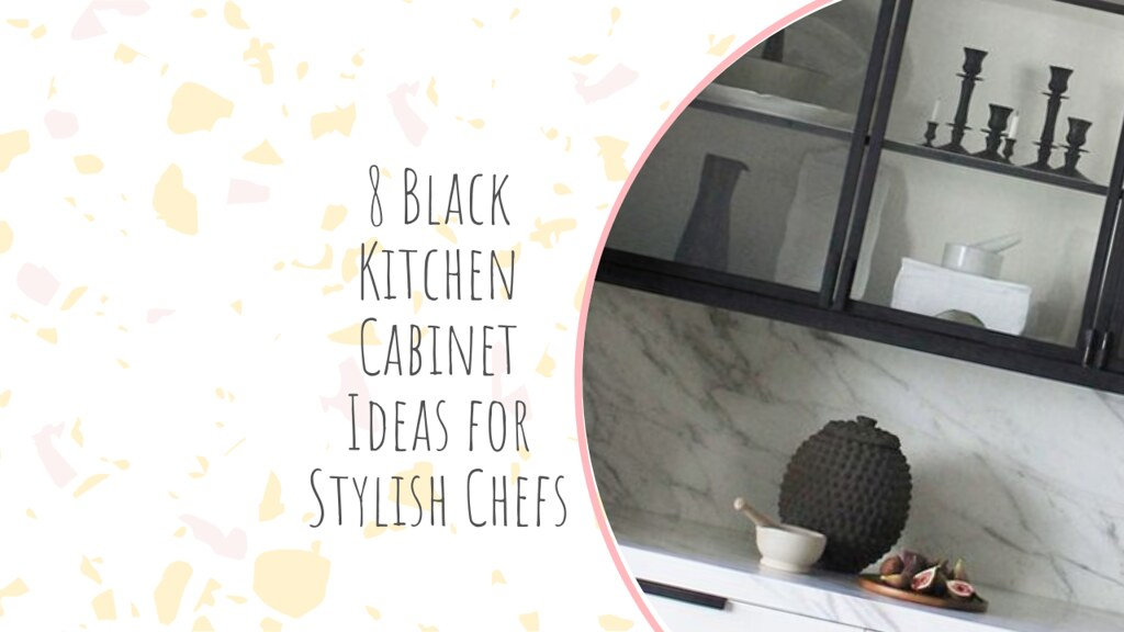 8 Black Kitchen Cabinet Ideas for Stylish Chefs