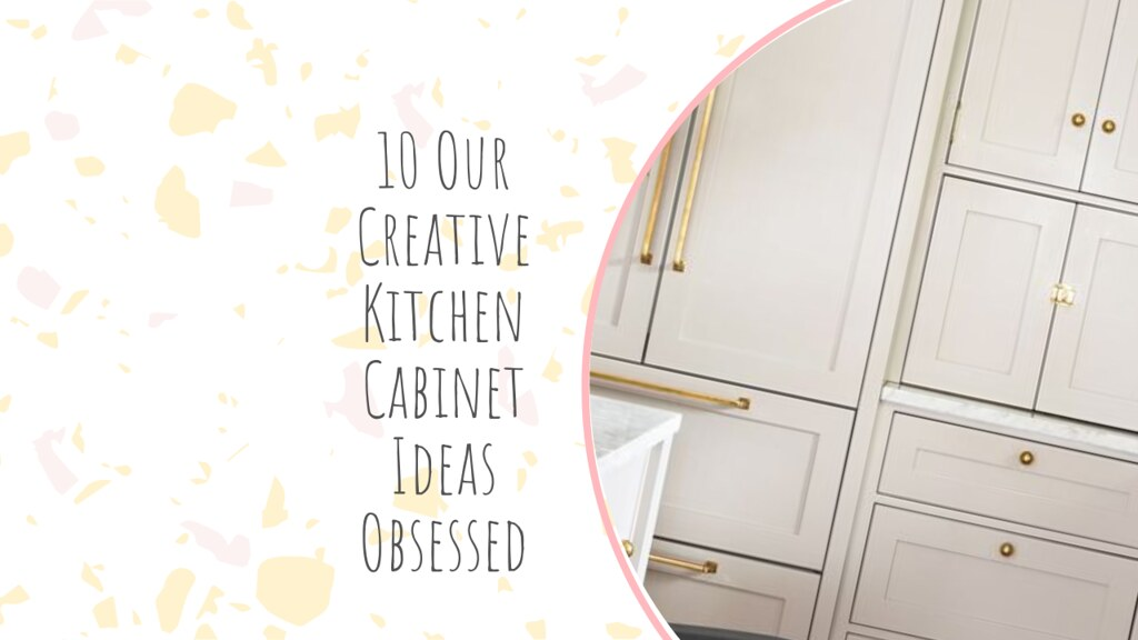 10 Our Creative Kitchen Cabinet Ideas Obsessed