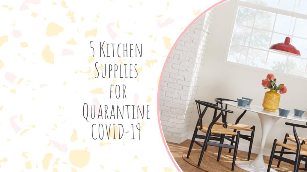 5 Kitchen Supplies for Quarantine COVID-19