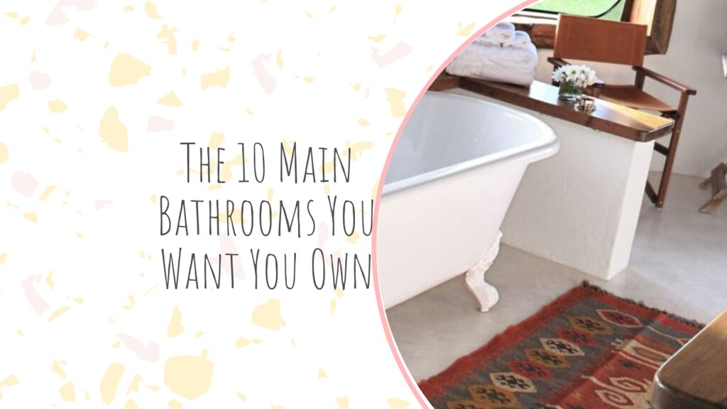 The 10 Main Bathrooms You Want You Own