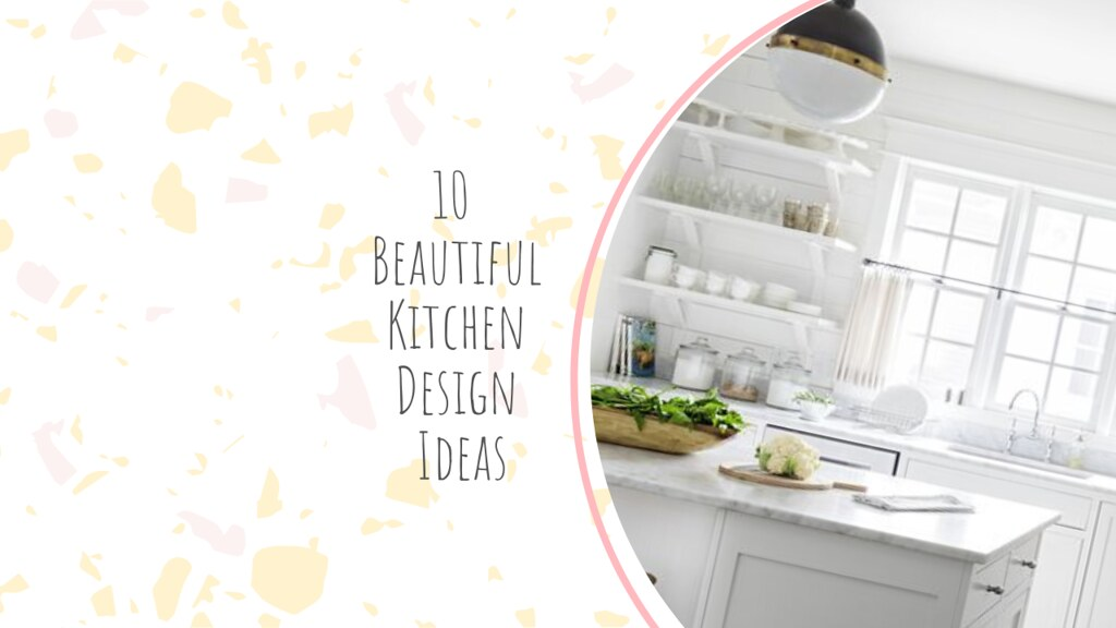 10 Beautiful Kitchen Design Ideas