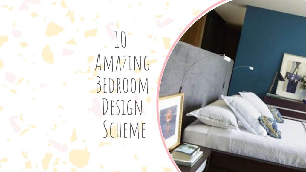 10 Amazing Bedroom Design Scheme