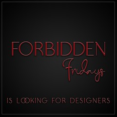 Forbidden Fridays Looking For Designers