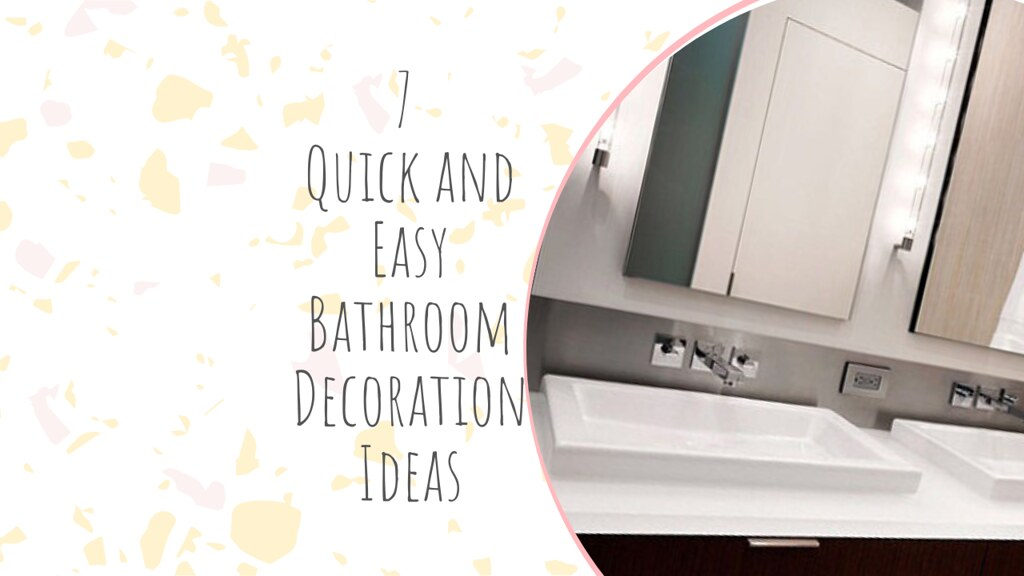 7 Quick and Easy Bathroom Decoration Ideas