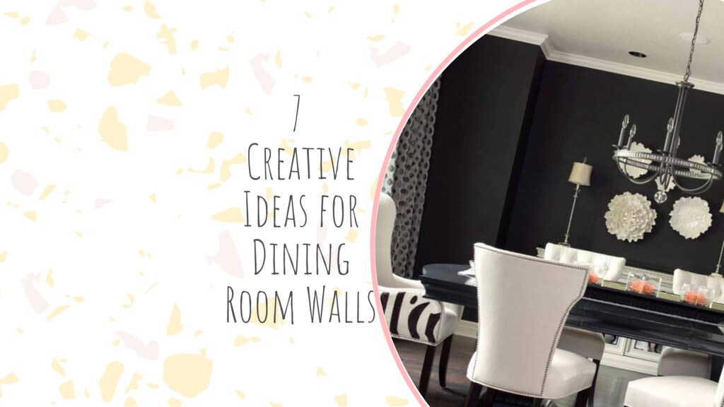 7 Creative Ideas for Dining Room Walls
