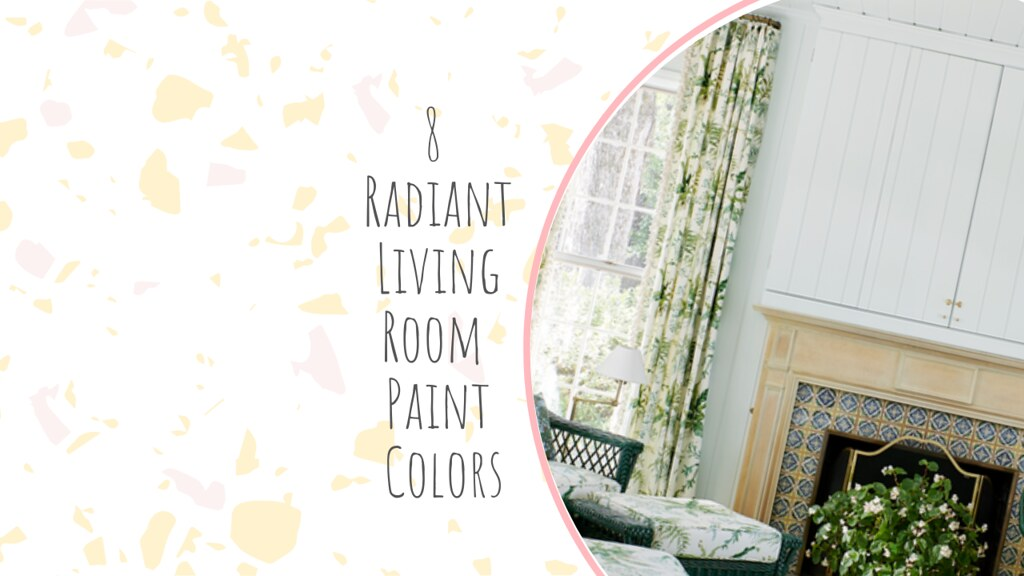 8 Radiant Living Room Paint Colors