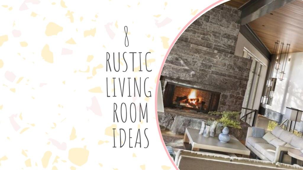 8 RUSTIC LIVING ROOM IDEAS
