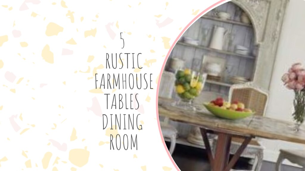 5 RUSTIC FARMHOUSE TABLES DINING ROOM