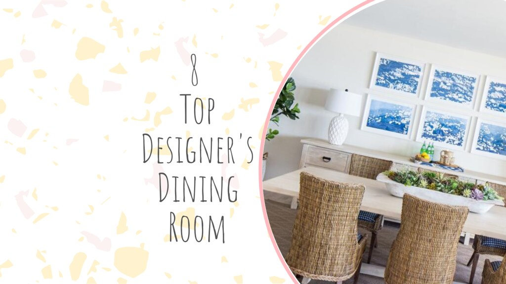 8 Top Designer's Dining Room
