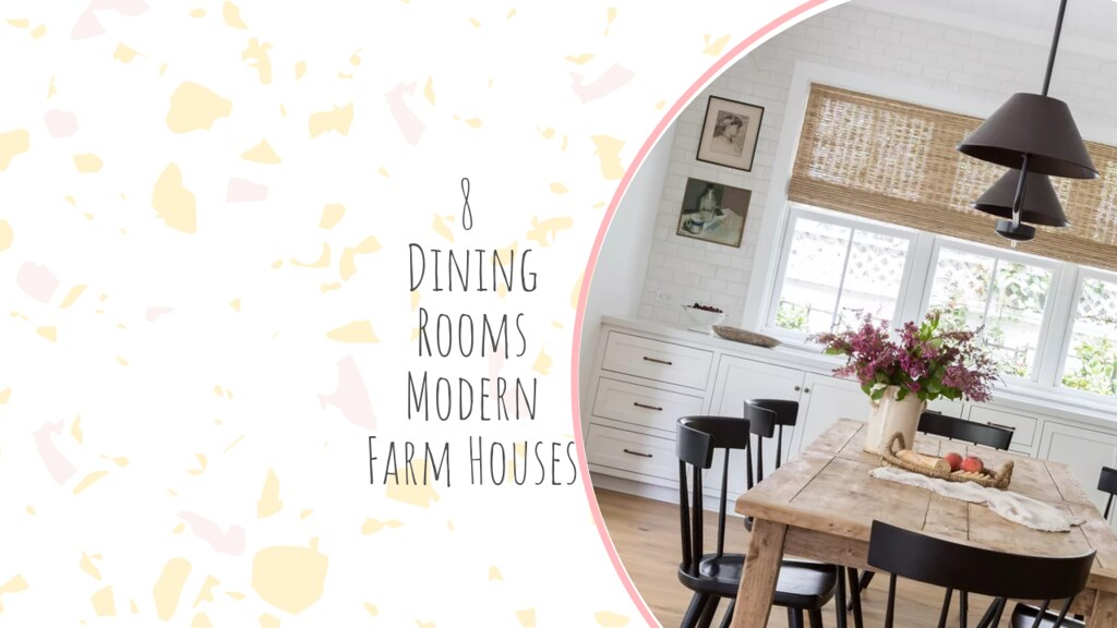 8 Dining Rooms Modern Farm Houses
