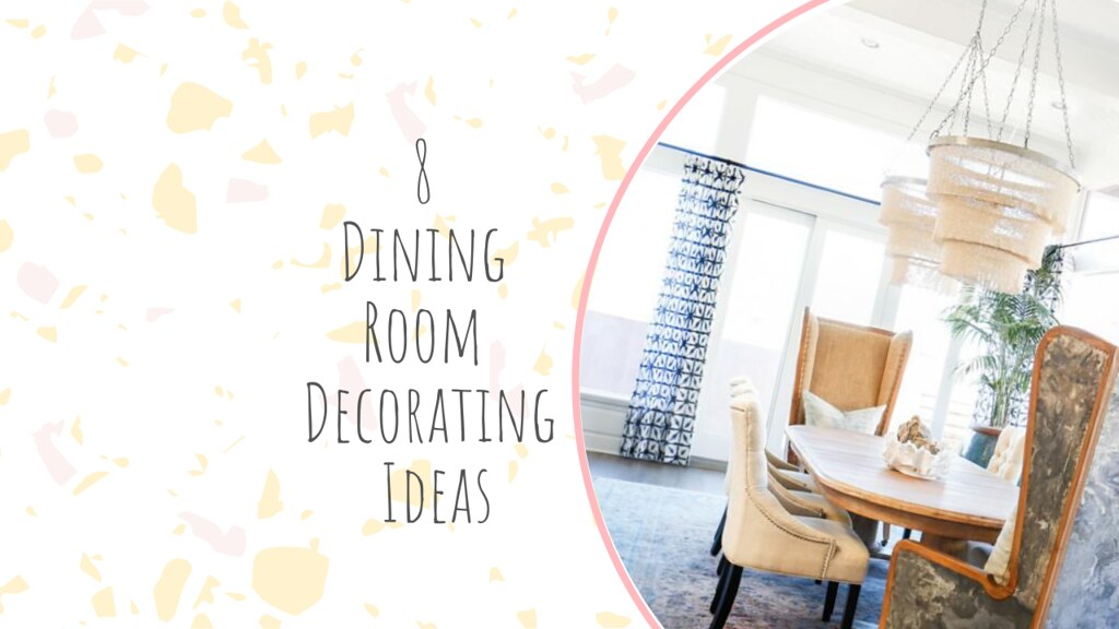 8 Dining Room Decorating Ideas