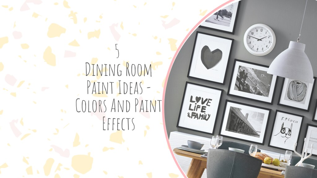 5 Dining Room Paint Ideas - Colors And Paint Effects