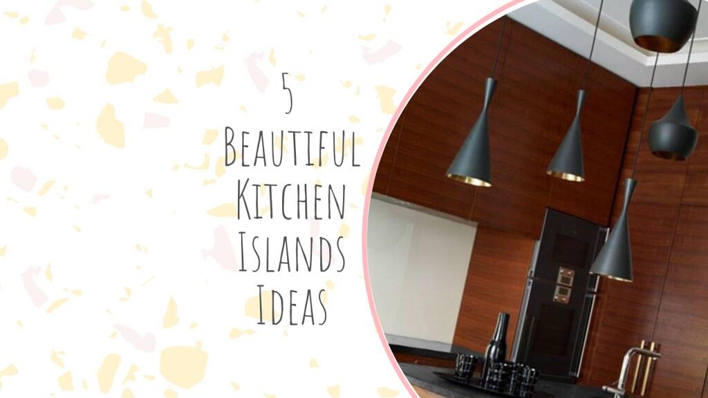 5 Beautiful Kitchen Islands Ideas