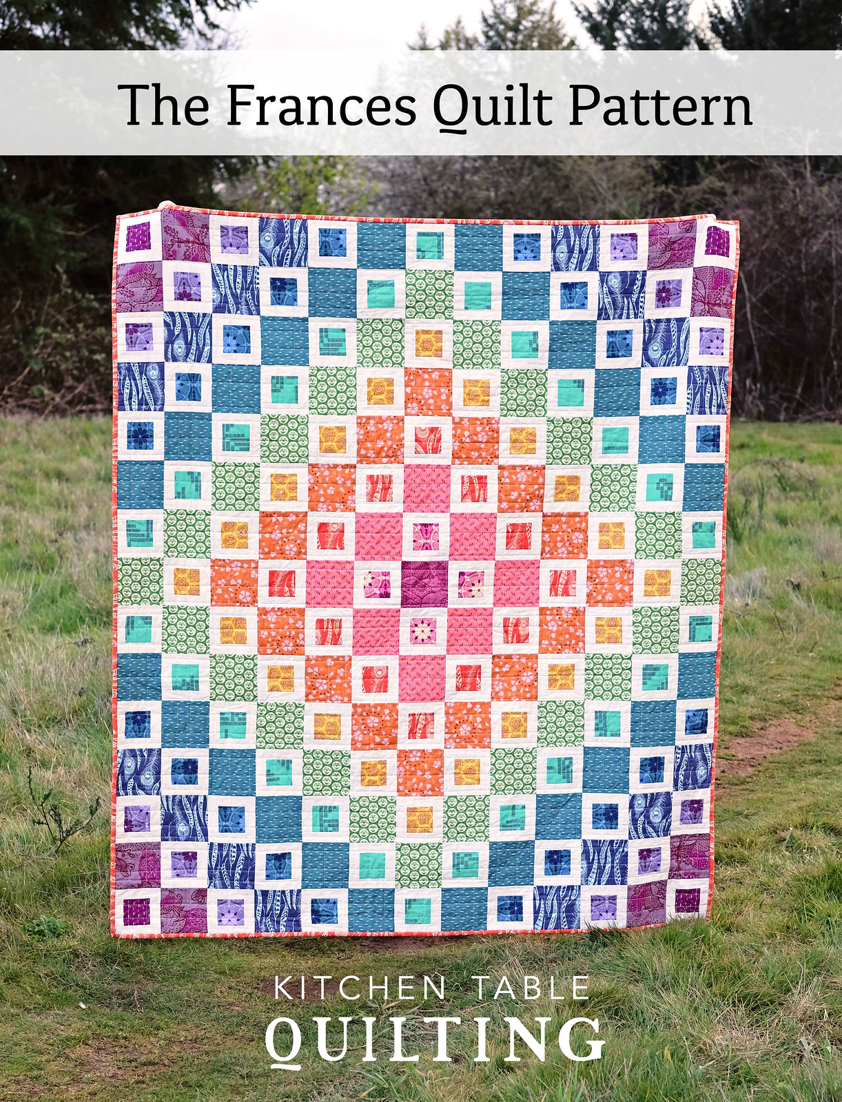 The Frances Quilt Pattern - Rainbow Version - Kitchen Table Quilting