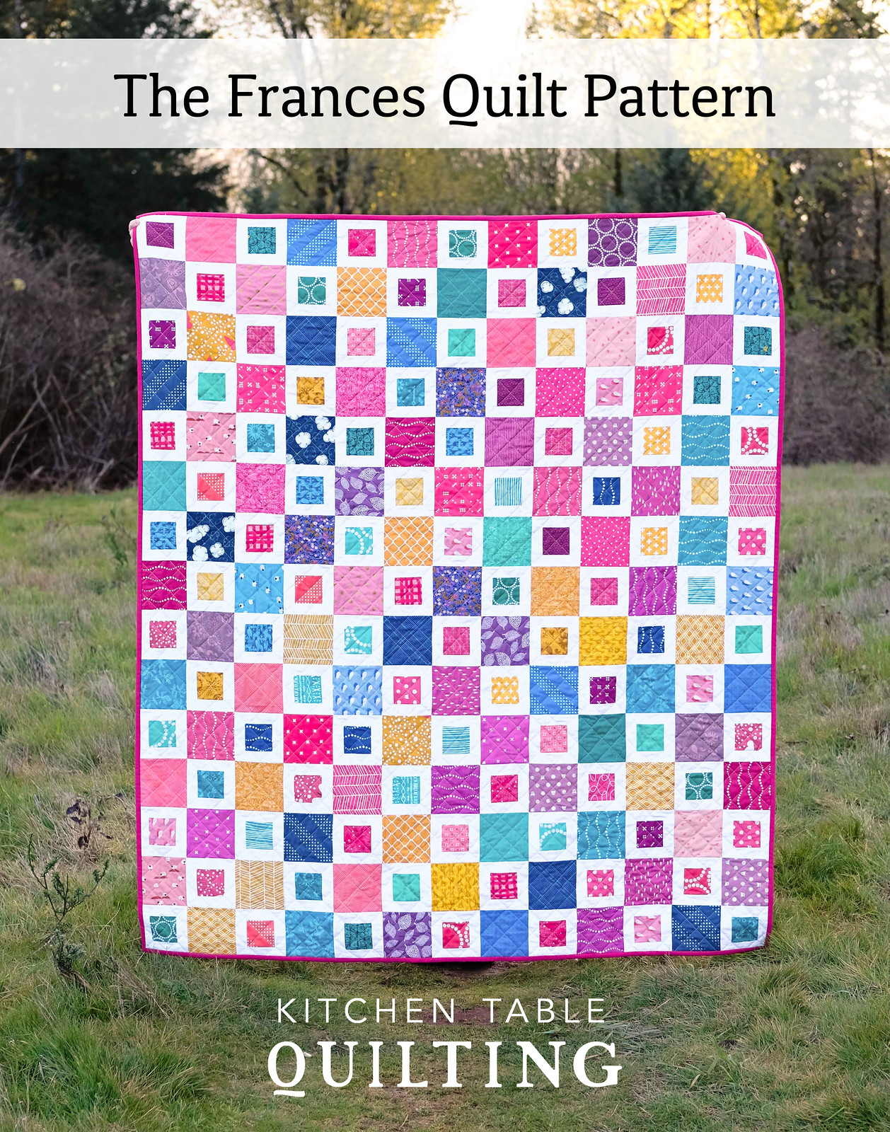 The Frances Quilt Pattern - Scrappy Version - Kitchen Table Quilting