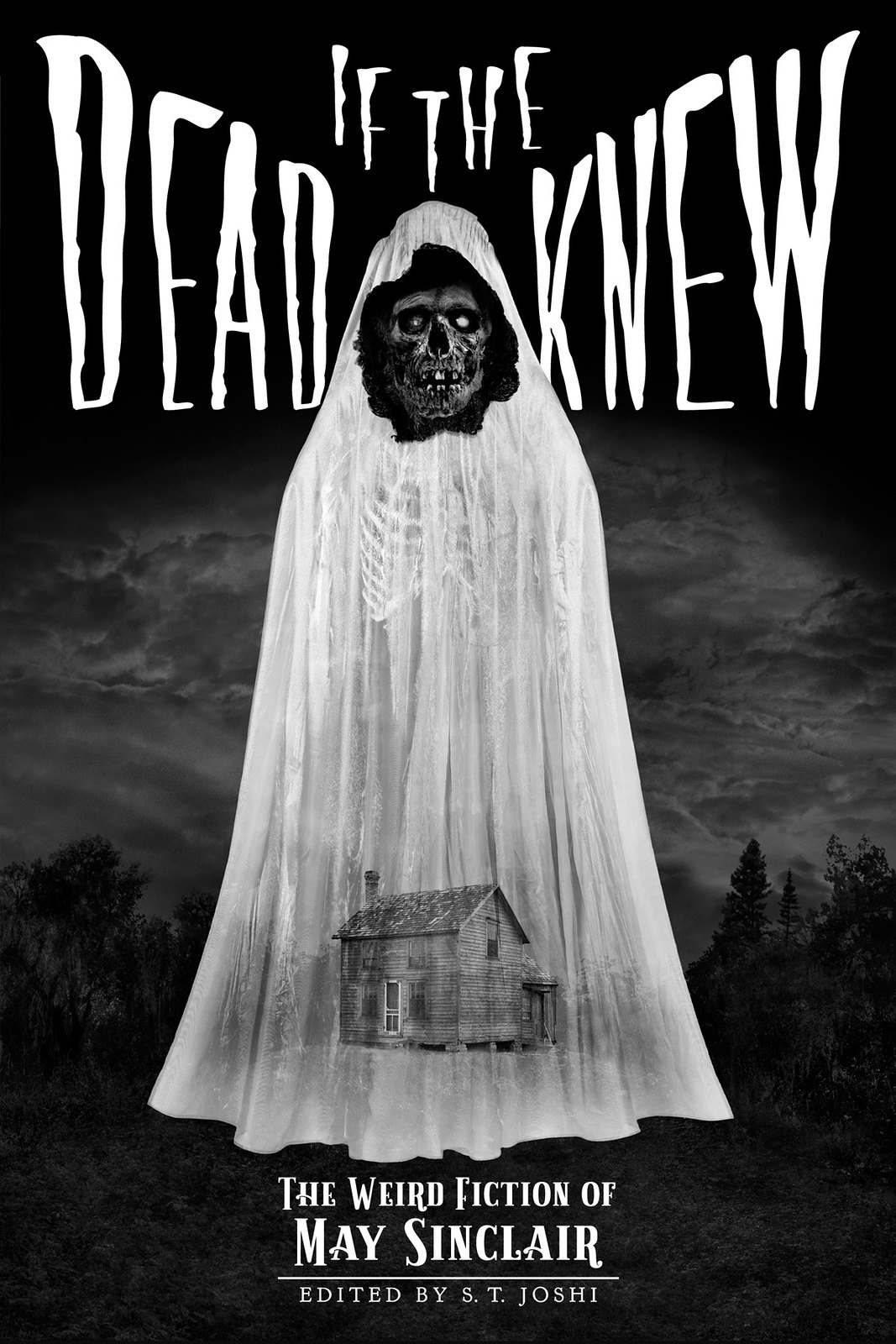 IF THE DEAD KNEW: The Weird Fiction of May Sinclair.