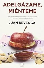 Juan Revenga, Adelgázame miénteme