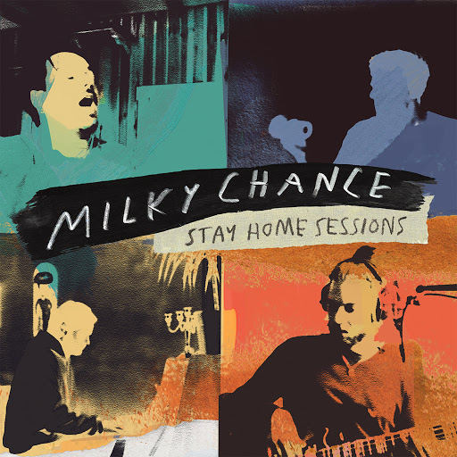 Milky Chance - Stay Home Sessions