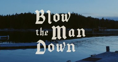Where was Blow the Man Down filmed