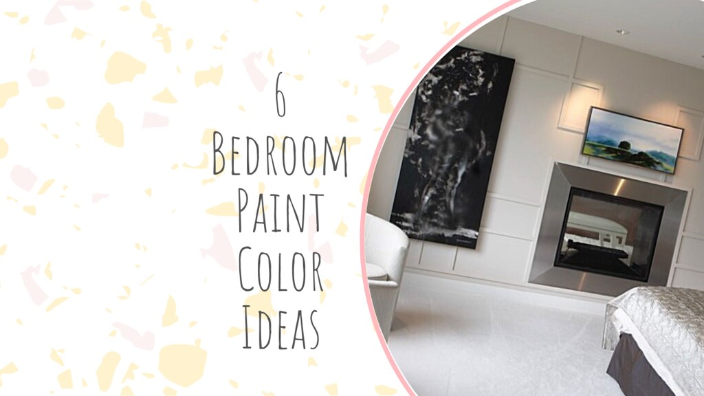 6 Bedroom Paint Color Ideas