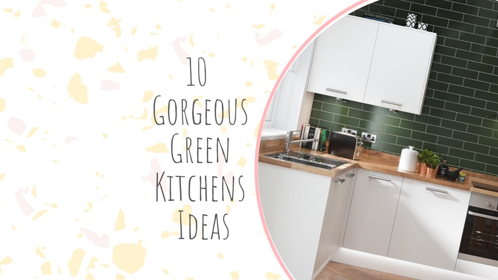 10 Gorgeous Green Kitchens Ideas