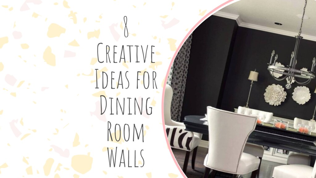 8 Creative Ideas for Dining Room Walls