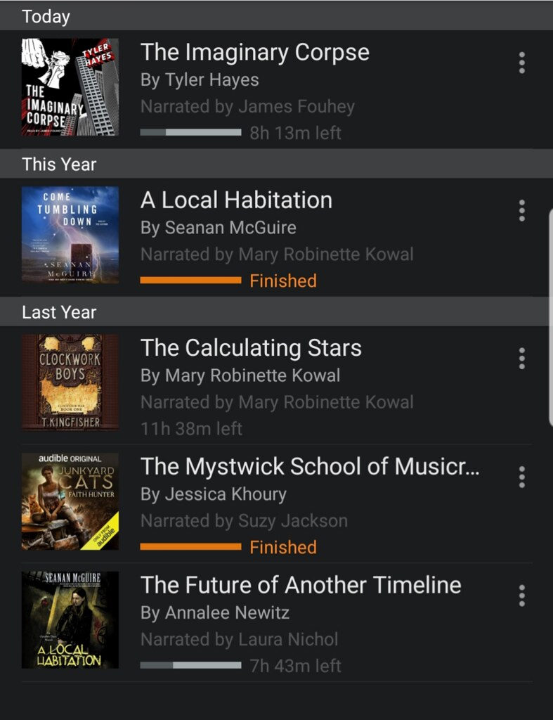 Audiobook list in the Audible app with mixed up titles and cover art. The Imaginary Corpse has the correct cover art. A Local Habitation has the cover art from Come Tumbling Down. The Calculating Stars has the cover art from Clockwork Boys. The Mystwick S