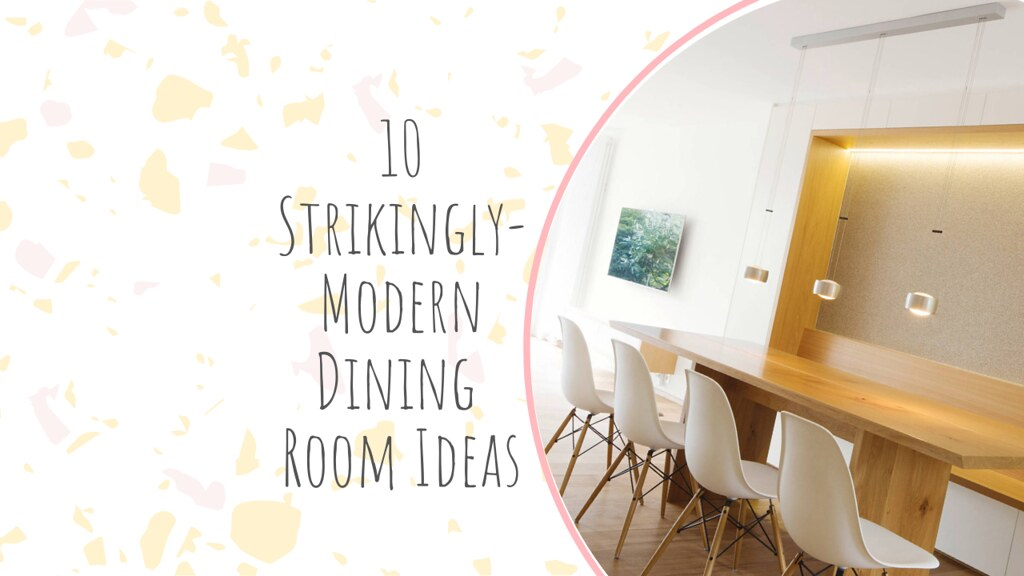 10 Strikingly-Modern Dining Room Ideas