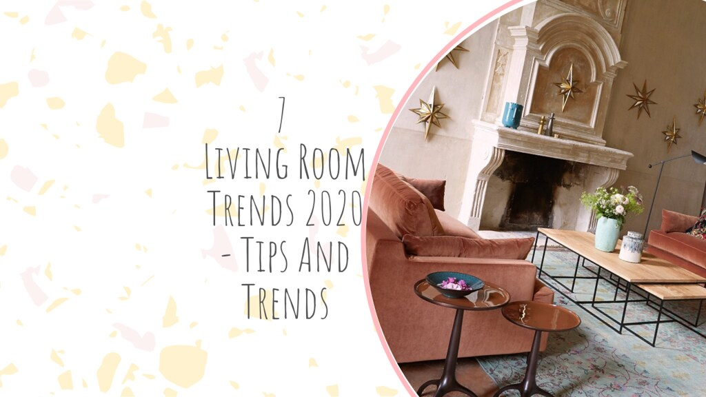 7 Living Room Trends 2020 - Tips And Trends
