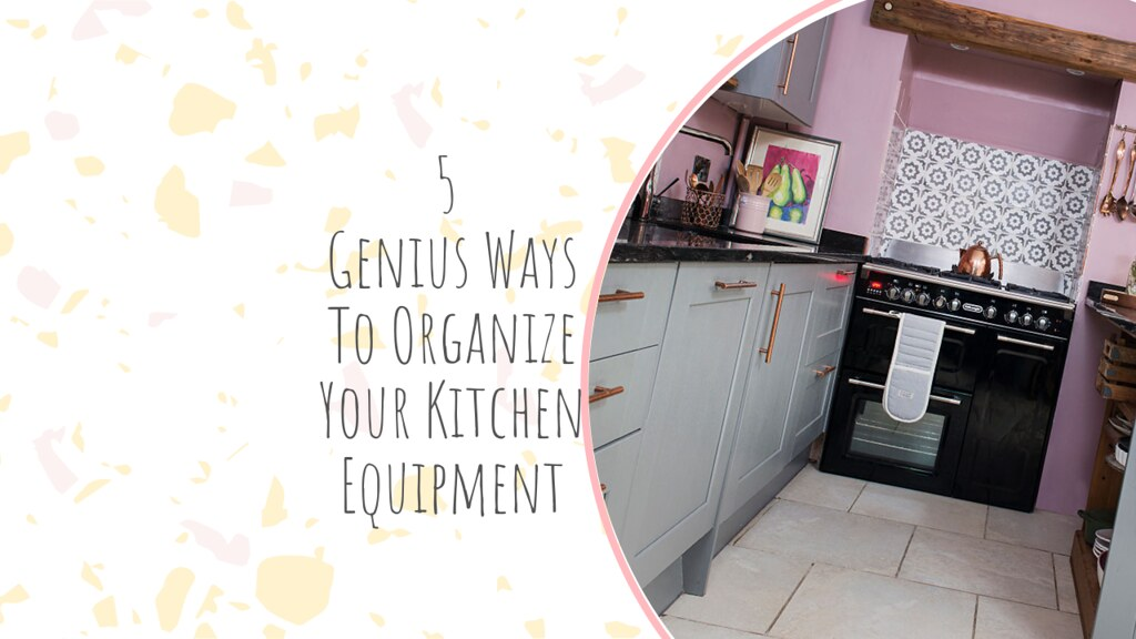 5 Genius Ways To Organize Your Kitchen Equipment