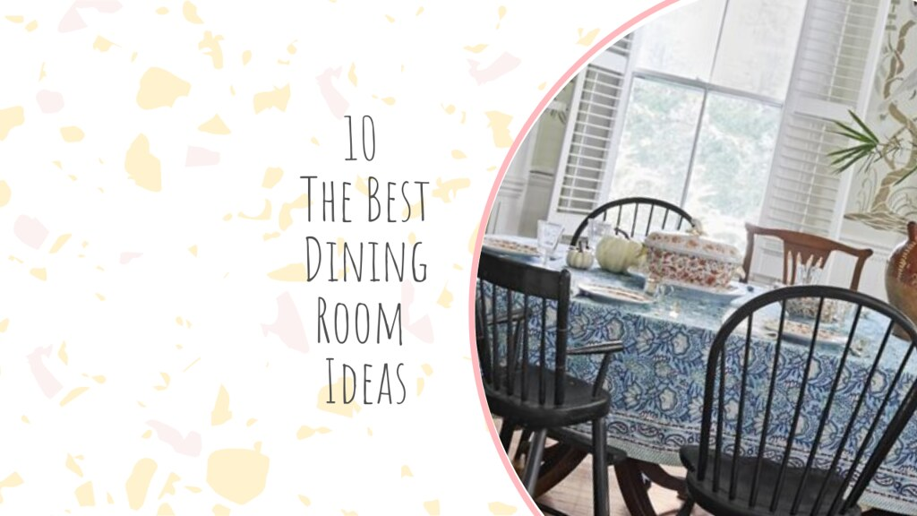 10 The Best Dining Room Ideas