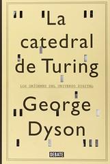 George Dyson, La catedral de Turing