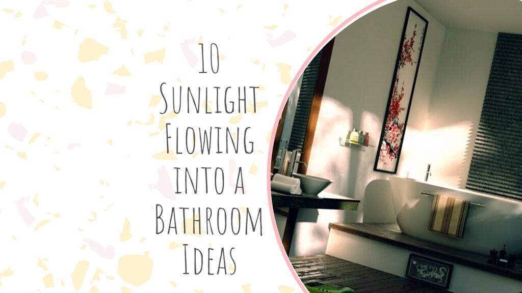 10 Sunlight Flowing into a Bathroom Ideas