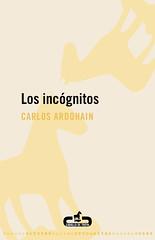 Carlos Ardohain, Los incógnitos