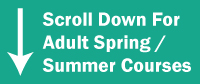 Scroll Down for Adult Courses