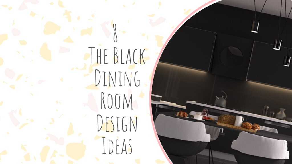 8 The Black Dining Room Design Ideas
