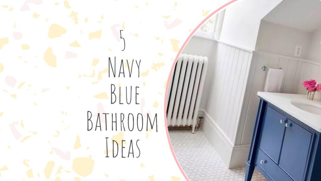 5 Navy Blue Bathroom Ideas