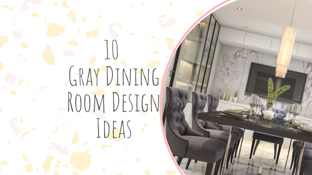 10 Gray Dining Room Design Ideas
