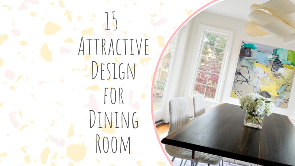 15 Attractive Design for Dining Room