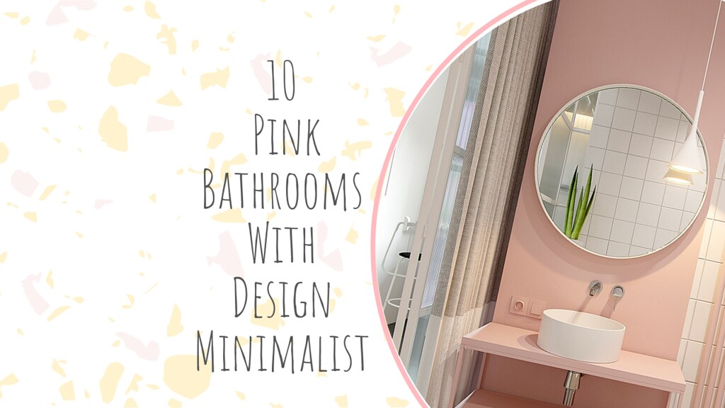 10 Pink Bathrooms With Design Minimalist