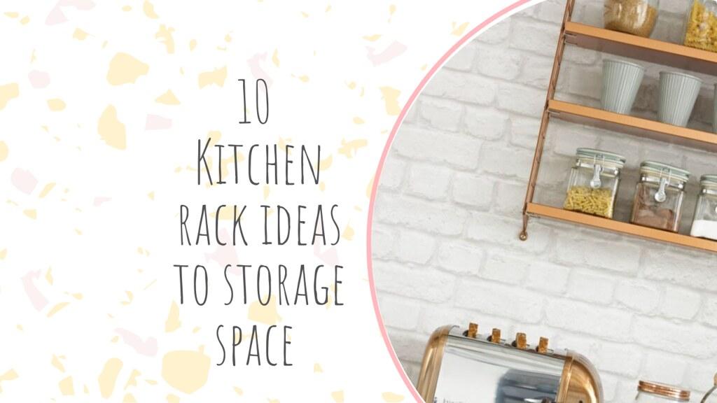 10 Kitchen rack ideas to storage space