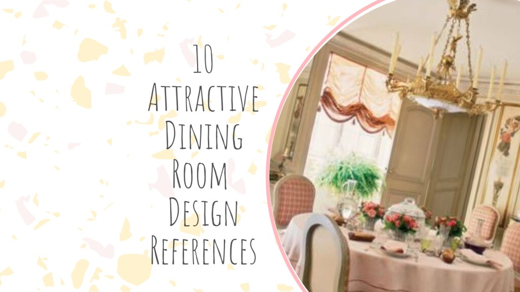 10 Attractive Dining Room Design References