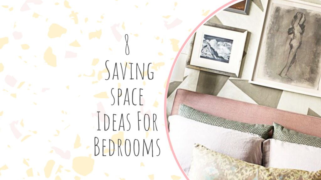 8 Saving space Ideas For Bedrooms